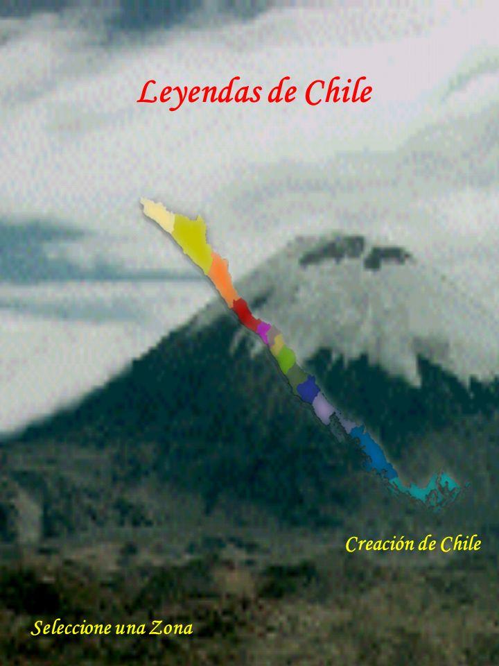 Leyendas de Chile Creación de Chile Seleccione una Zona