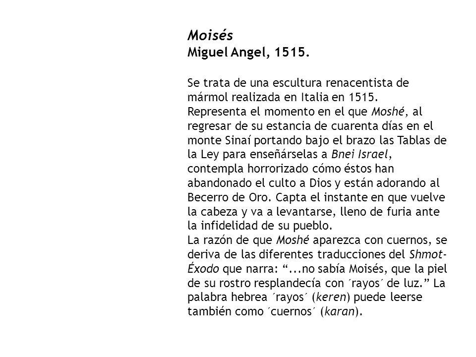 Moisés Miguel Angel, 1515.