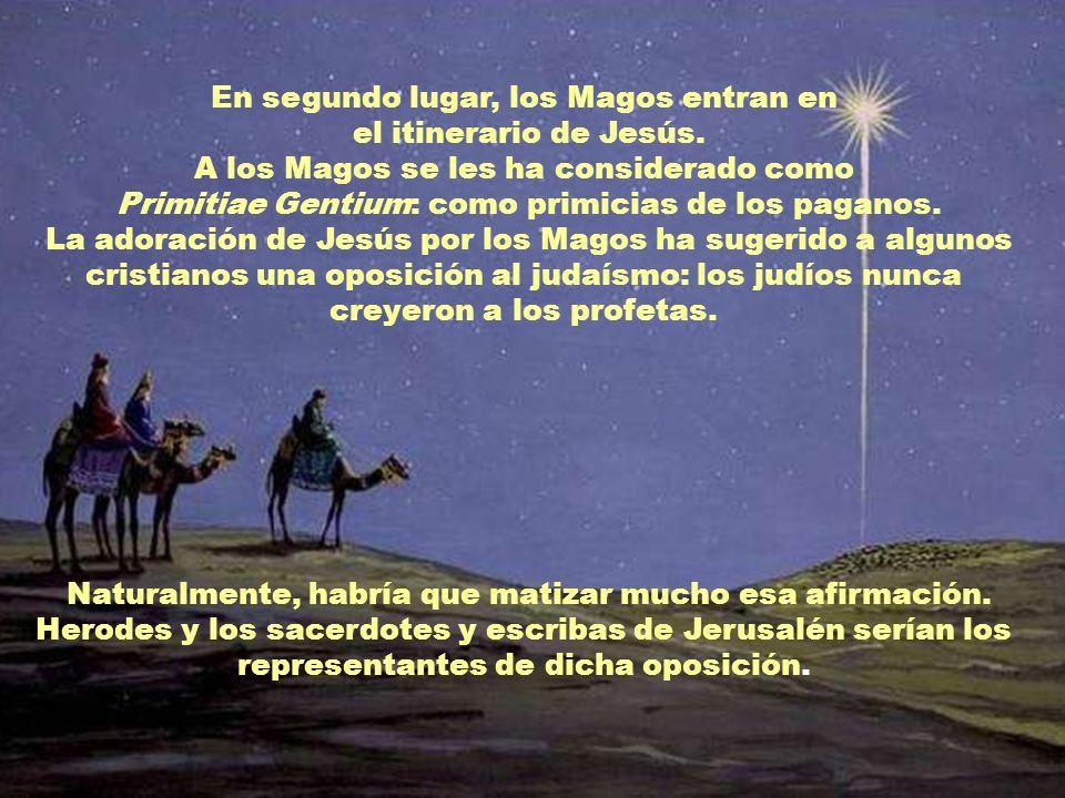 En segundo lugar, los Magos entran en el itinerario de Jesús.