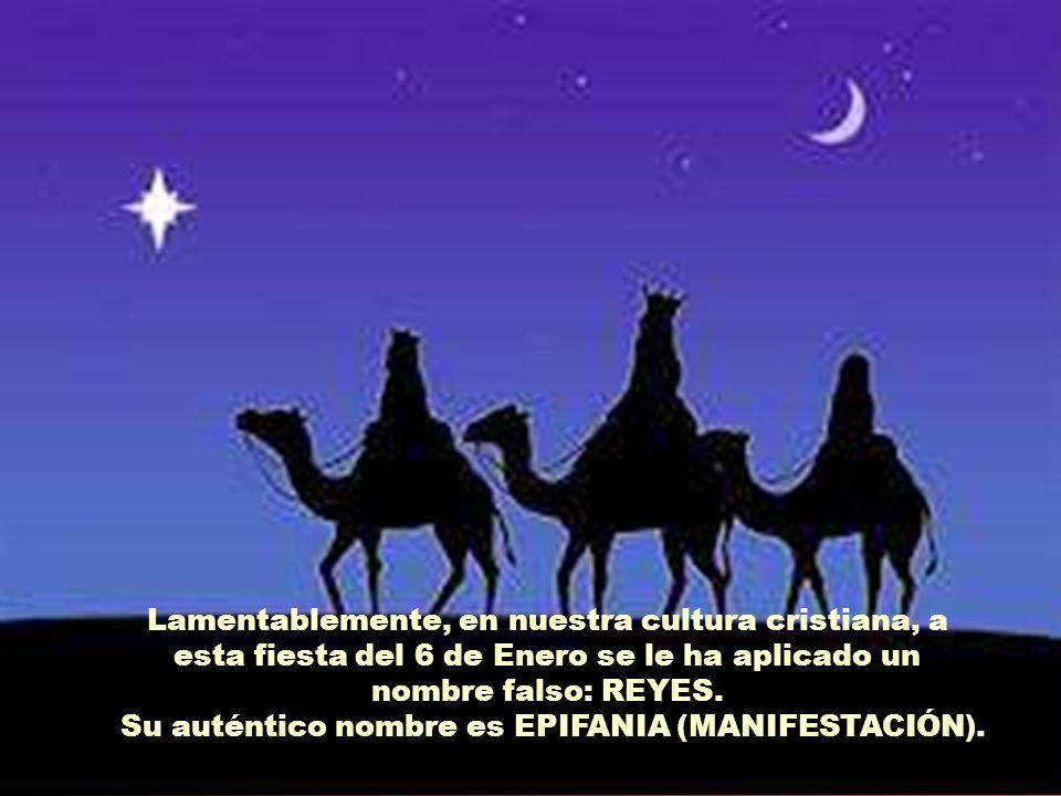 Su auténtico nombre es EPIFANIA (MANIFESTACIÓN).