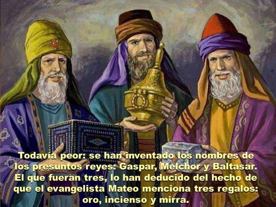 Todavía peor: se han inventado los nombres de los presuntos reyes: Gaspar, Melchor y Baltasar.