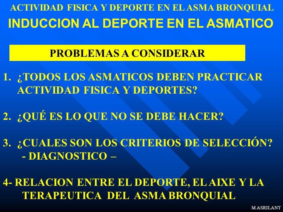 ACTIVIDAD FISICA Y DEPORTE EN EL ASMA BRONQUIAL PROBLEMAS A CONSIDERAR
