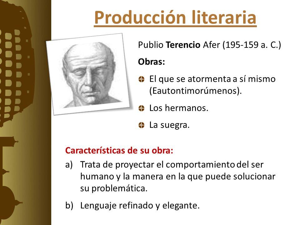 Producción literaria Publio Terencio Afer (195-159 a. C.) Obras: