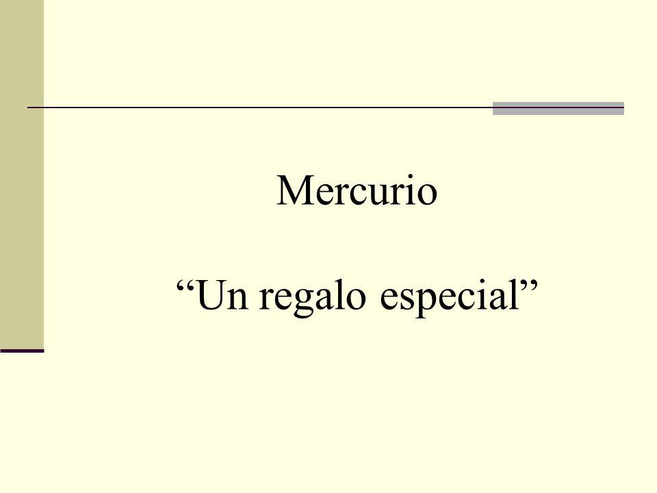 Mercurio Un regalo especial