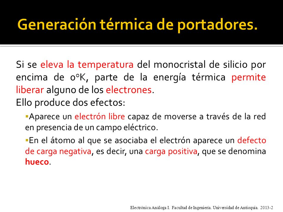 Generación térmica de portadores.