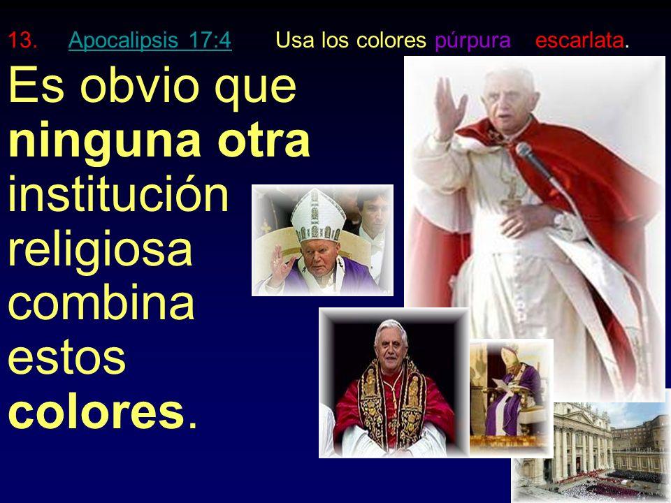 Es obvio que ninguna otra institución religiosa combina estos colores.