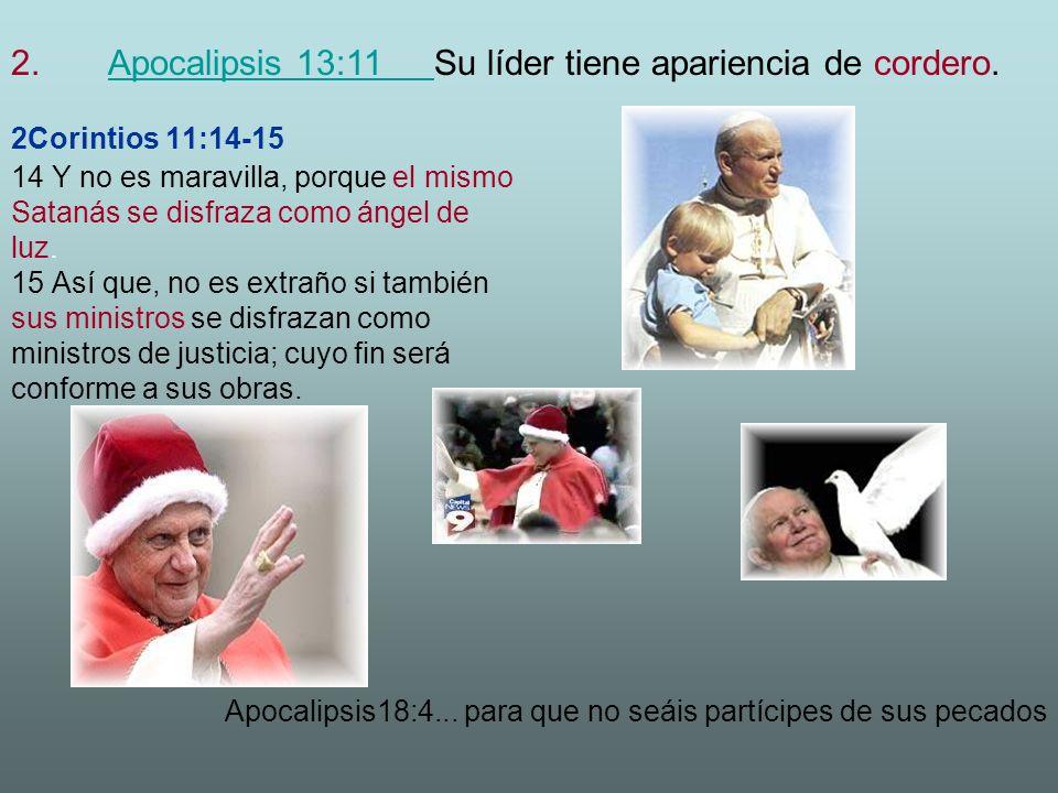 Apocalipsis 13:11 Su líder tiene apariencia de cordero.