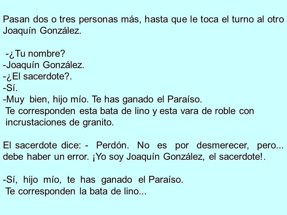 Pasan dos o tres personas más, hasta que le toca el turno al otro Joaquín González.