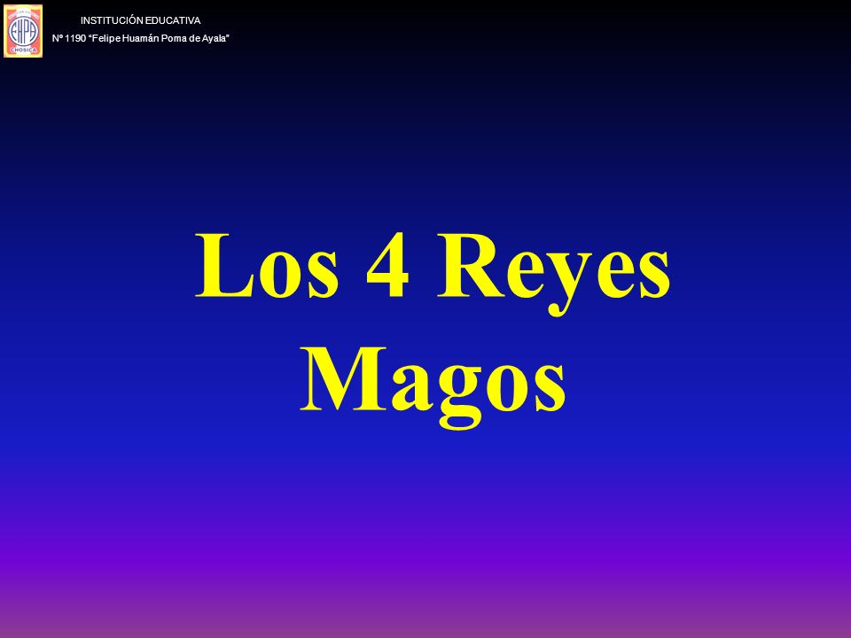 Los 4 Reyes Magos INSTITUCIÓN EDUCATIVA