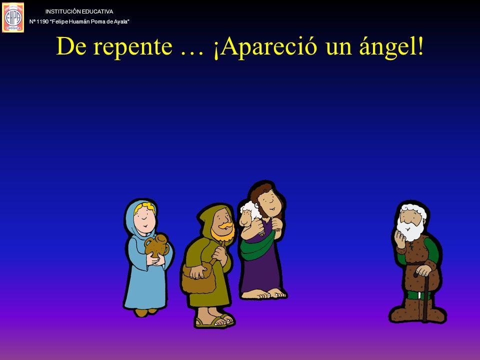 De repente … ¡Apareció un ángel!