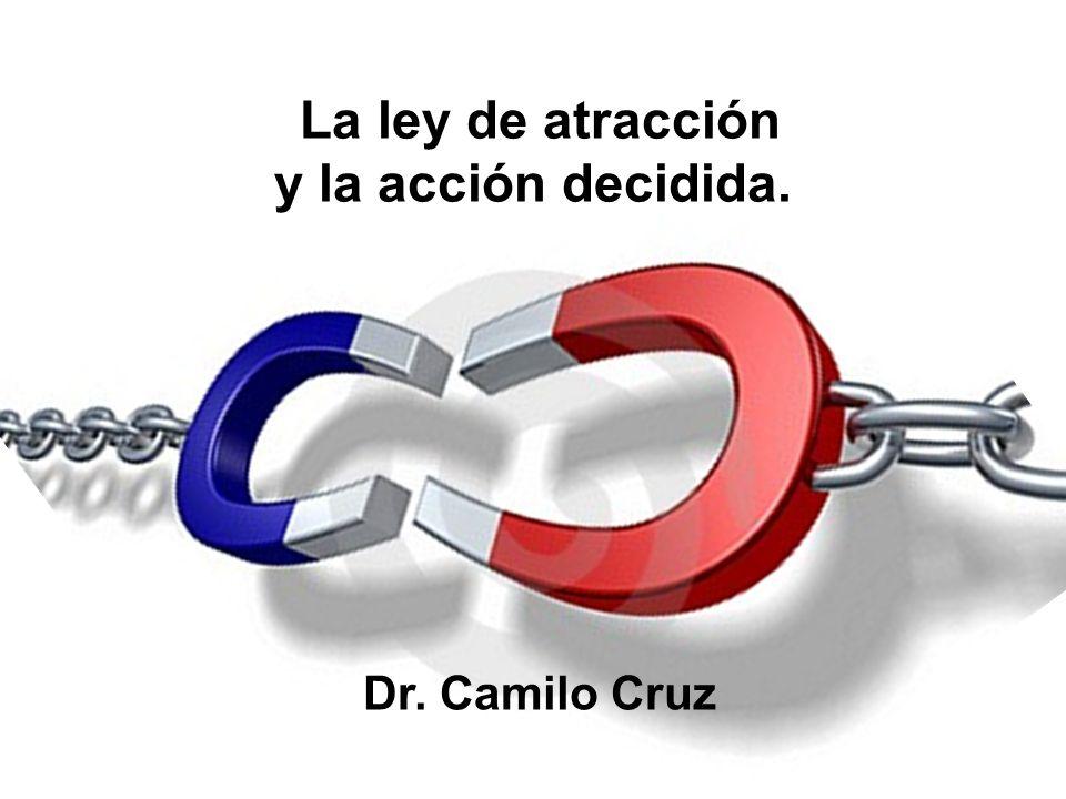 La ley de atracción y la acción decidida.
