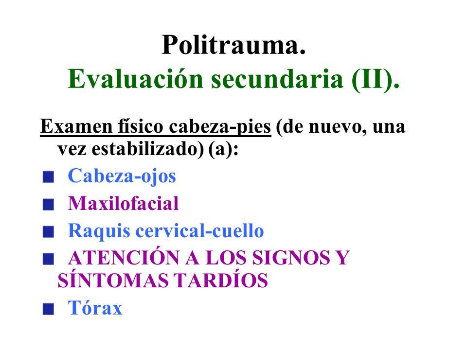Politrauma. Evaluación secundaria (II).