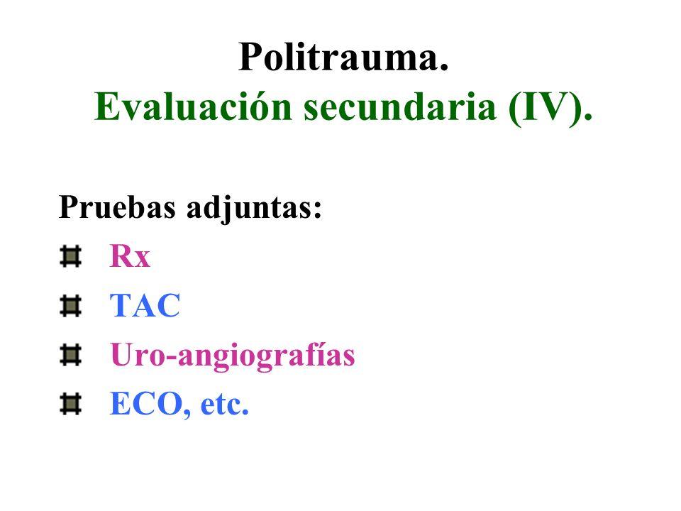 Politrauma. Evaluación secundaria (IV).