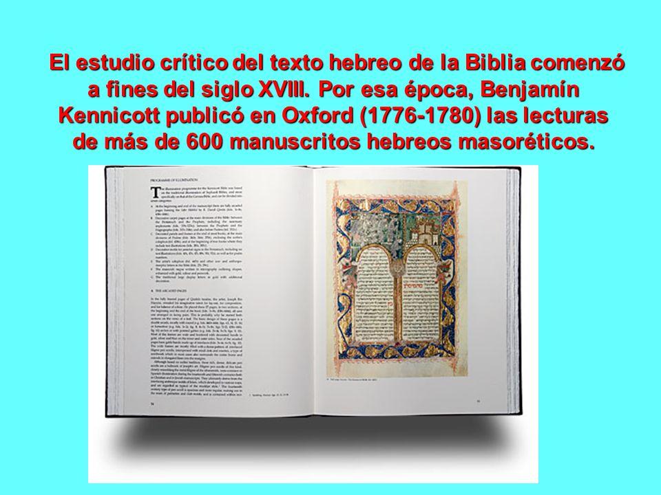 El estudio crítico del texto hebreo de la Biblia comenzó a fines del siglo XVIII.