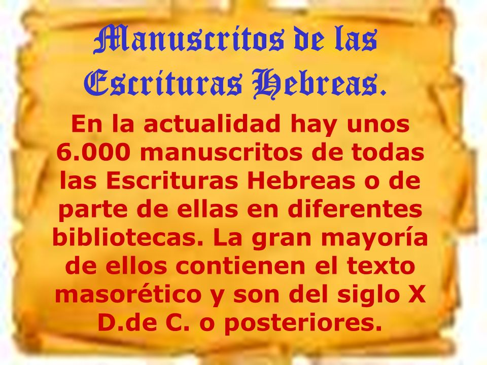 Manuscritos de las Escrituras Hebreas.