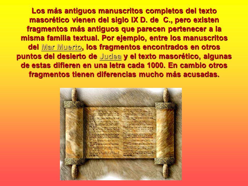 Los más antiguos manuscritos completos del texto masorético vienen del siglo IX D.
