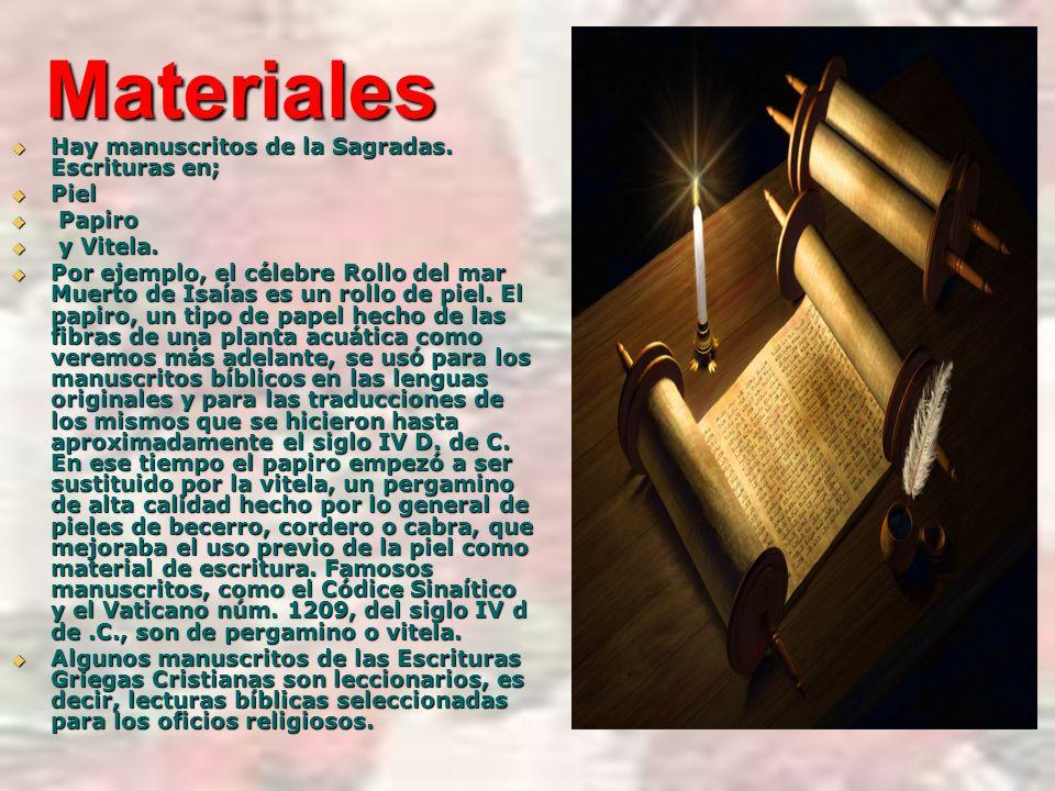 Materiales Hay manuscritos de la Sagradas. Escrituras en; Piel Papiro