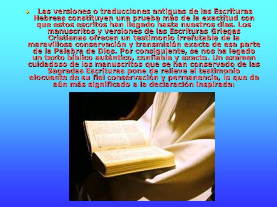 Las versiones o traducciones antiguas de las Escrituras Hebreas constituyen una prueba más de la exactitud con que estos escritos han llegado hasta nuestros días.
