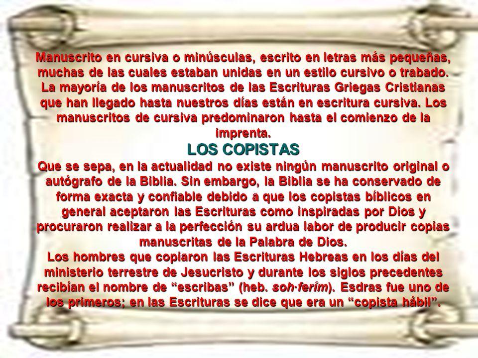Manuscrito en cursiva o minúsculas, escrito en letras más pequeñas, muchas de las cuales estaban unidas en un estilo cursivo o trabado.