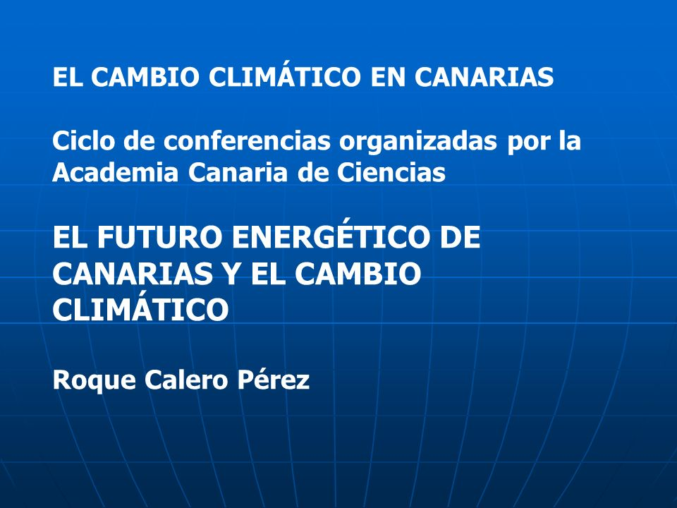 EL FUTURO ENERGÉTICO DE CANARIAS Y EL CAMBIO CLIMÁTICO