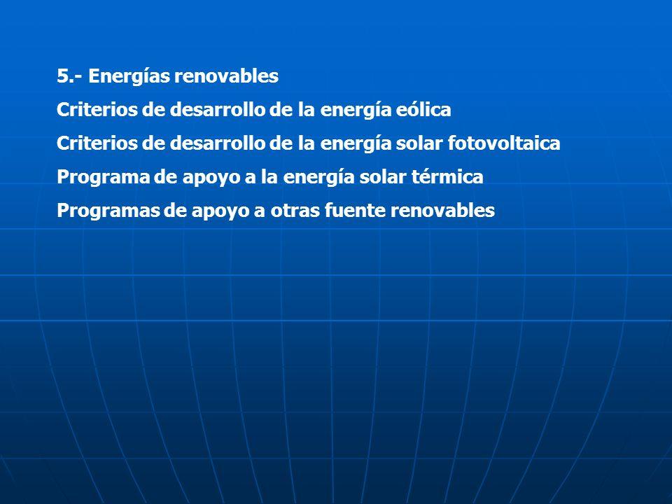 5.- Energías renovables Criterios de desarrollo de la energía eólica. Criterios de desarrollo de la energía solar fotovoltaica.