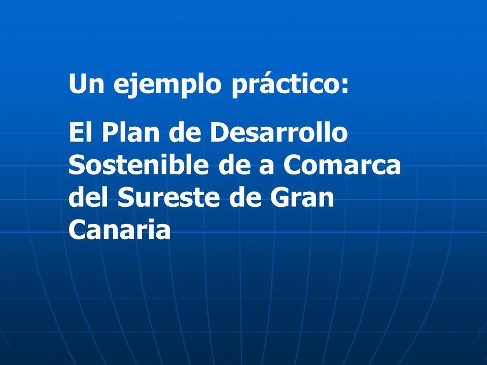 Un ejemplo práctico: El Plan de Desarrollo Sostenible de a Comarca del Sureste de Gran Canaria