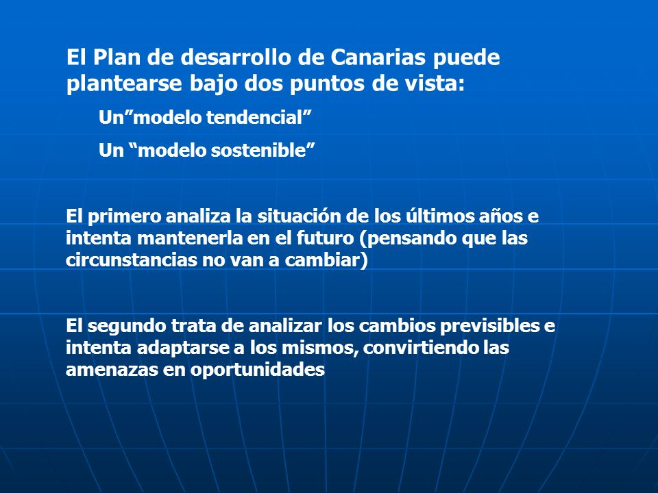 El Plan de desarrollo de Canarias puede plantearse bajo dos puntos de vista: