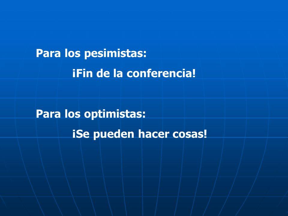 Para los pesimistas: ¡Fin de la conferencia! Para los optimistas: ¡Se pueden hacer cosas!