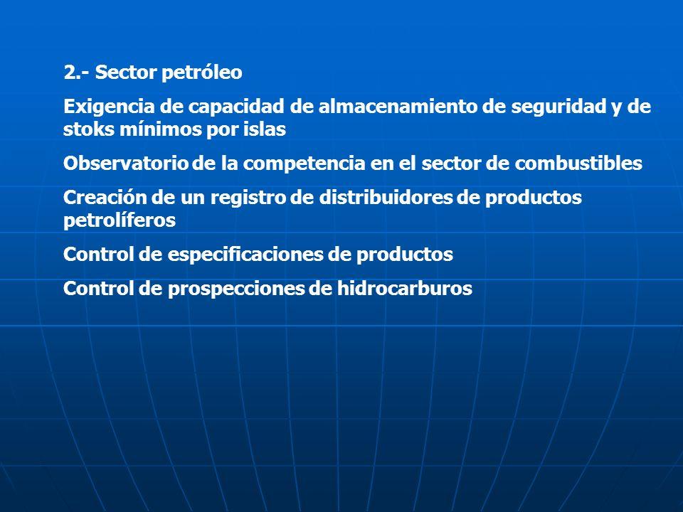 2.- Sector petróleo Exigencia de capacidad de almacenamiento de seguridad y de stoks mínimos por islas.