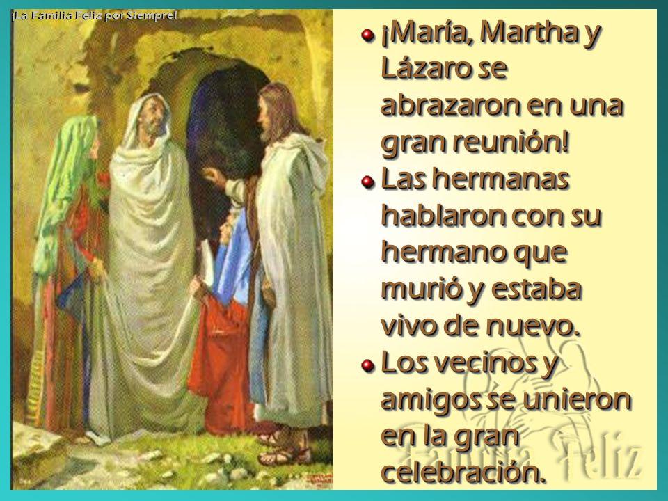 ¡María, Martha y Lázaro se abrazaron en una gran reunión!
