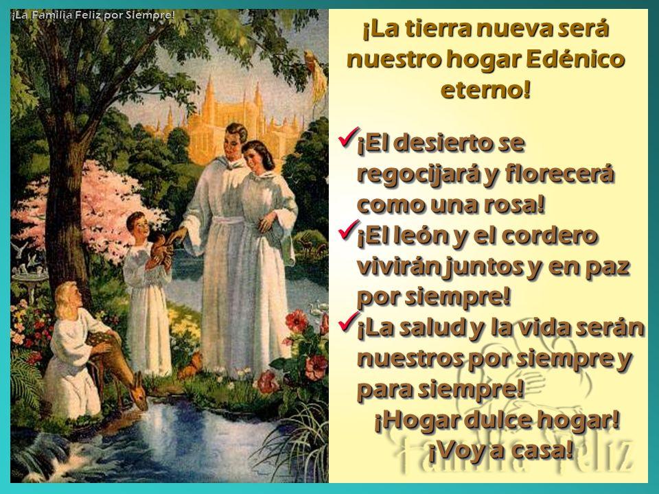 ¡La tierra nueva será nuestro hogar Edénico eterno!