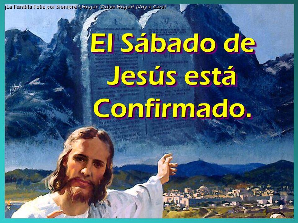 El Sábado de Jesús está Confirmado.