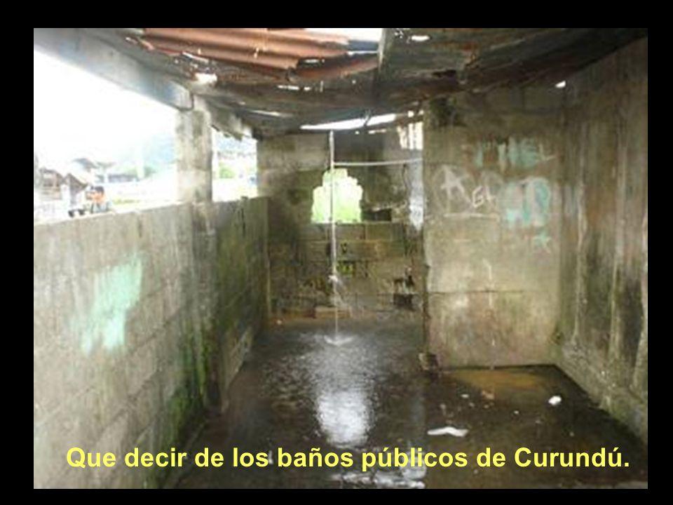 Que decir de los baños públicos de Curundú.