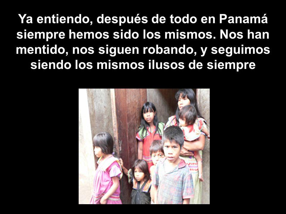 Ya entiendo, después de todo en Panamá siempre hemos sido los mismos