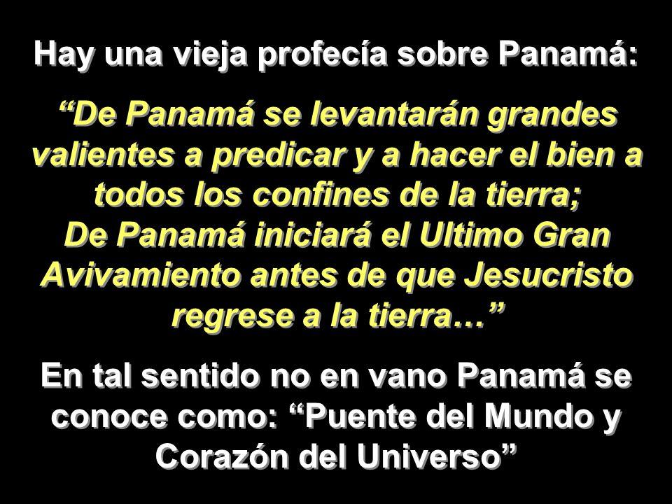 Hay una vieja profecía sobre Panamá:
