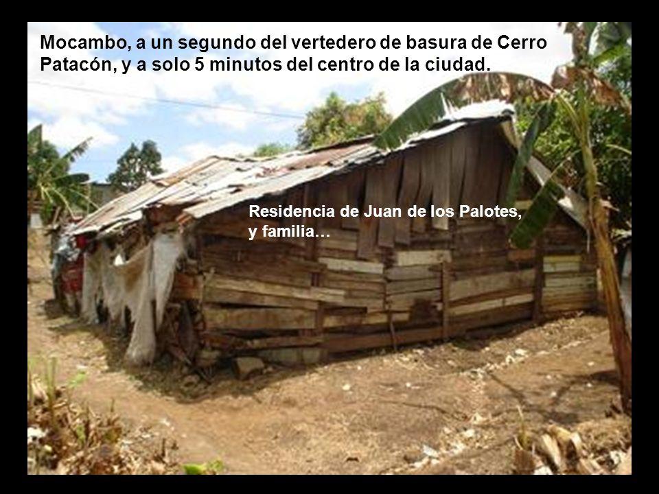 Mocambo, a un segundo del vertedero de basura de Cerro Patacón, y a solo 5 minutos del centro de la ciudad.