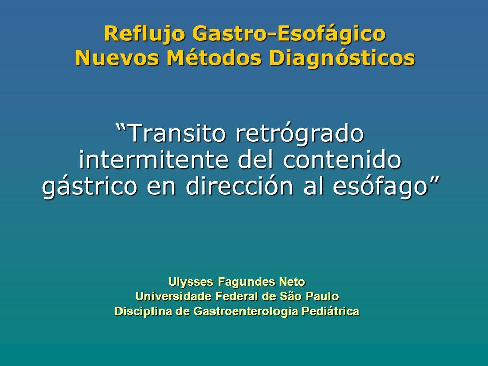 Reflujo Gastro-Esofágico Nuevos Métodos Diagnósticos