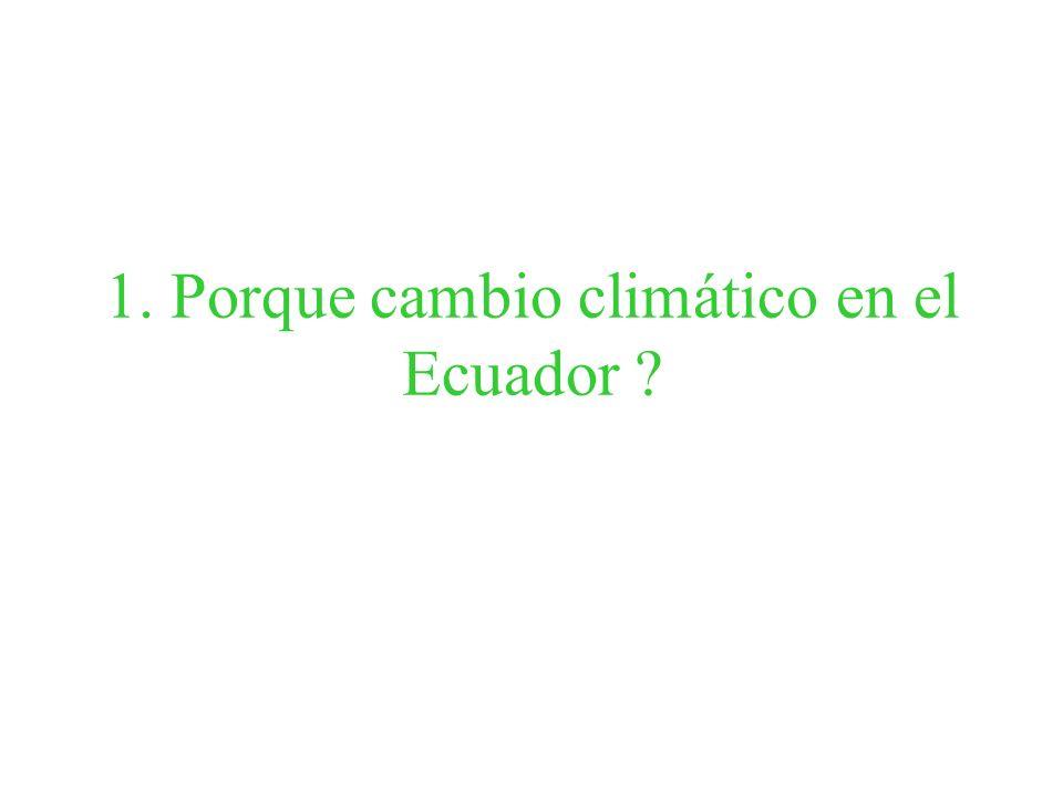1. Porque cambio climático en el Ecuador