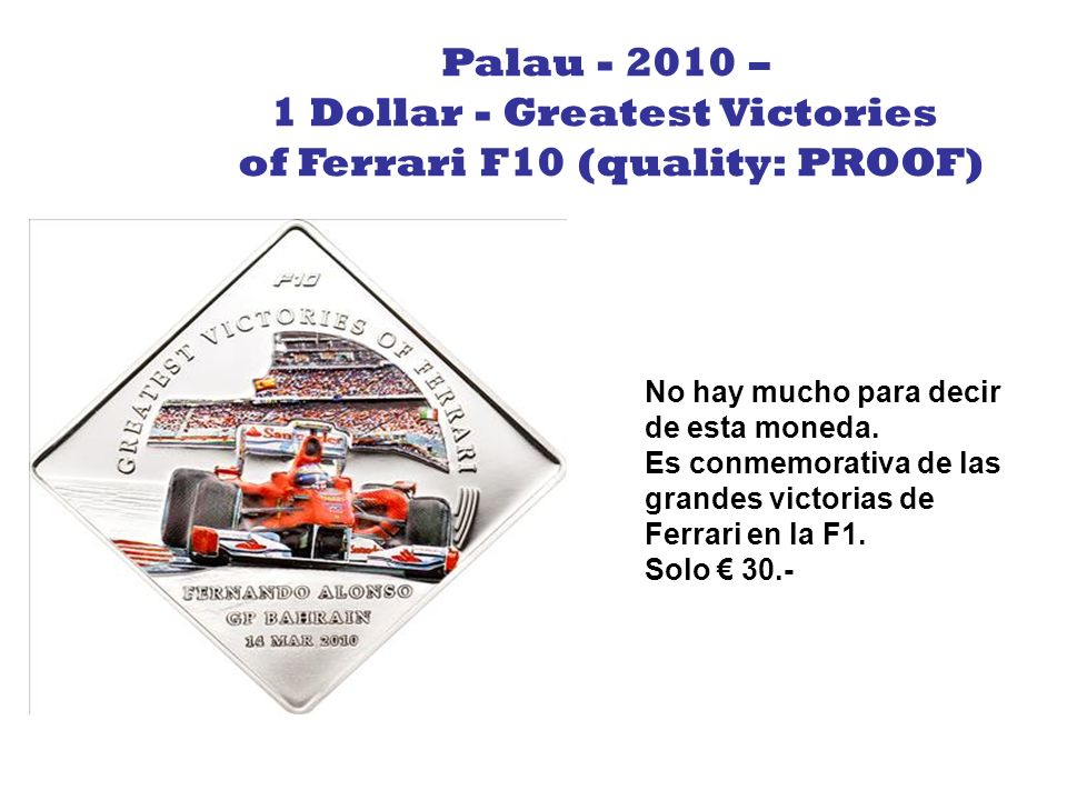 1 Dollar - Greatest Victories of Ferrari F10 (quality: PROOF)