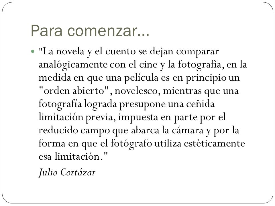 Para comenzar… Julio Cortázar