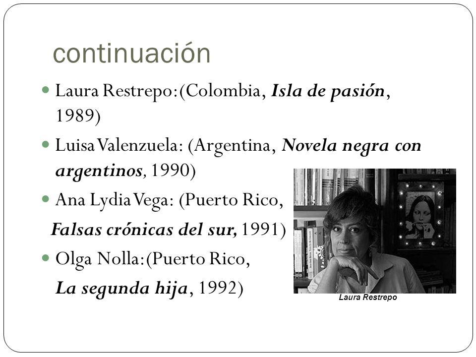 continuación Laura Restrepo:(Colombia, Isla de pasión, 1989)