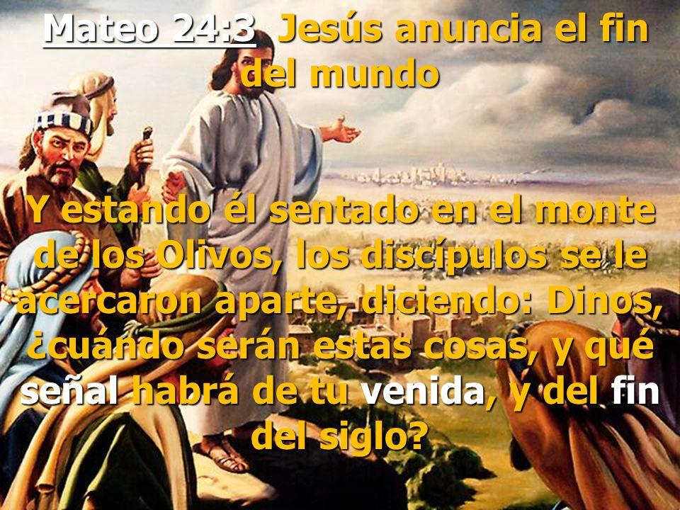 Mateo 24:3 Jesús anuncia el fin del mundo