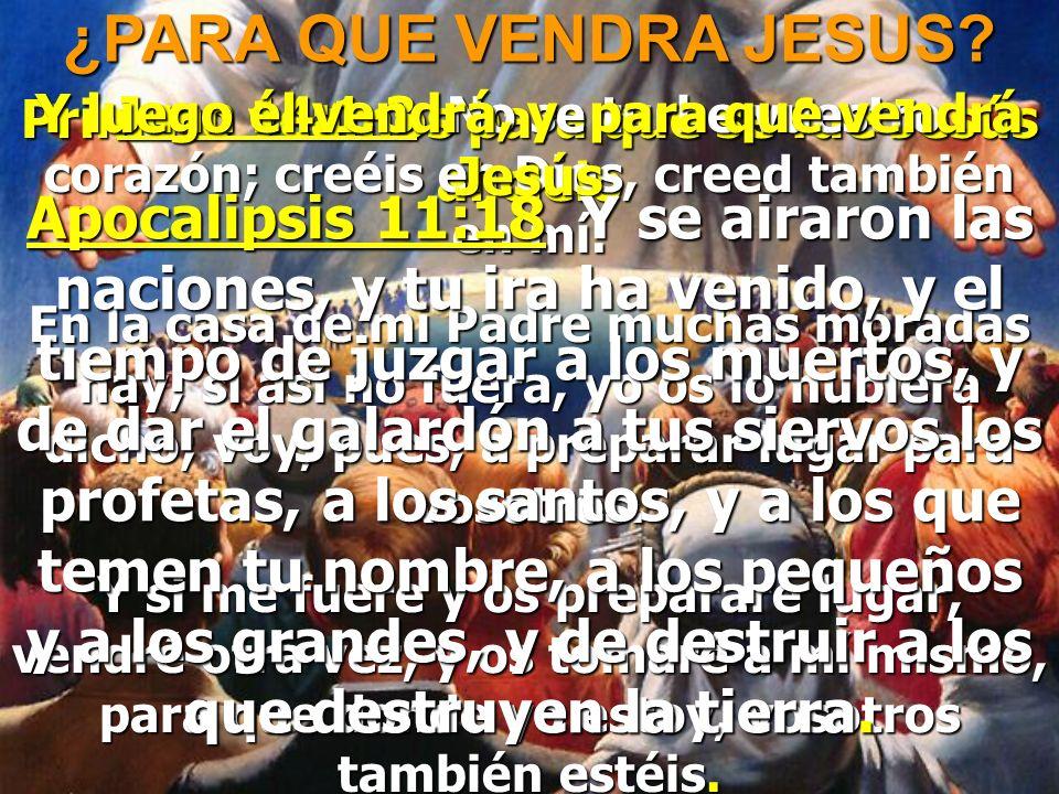 ¿PARA QUE VENDRA JESUS Y luego él vendrá, y para que vendrá Jesús. Primero veamos para que se fue Jesús al cielo.