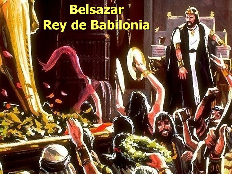 Belsazar Rey de Babilonia