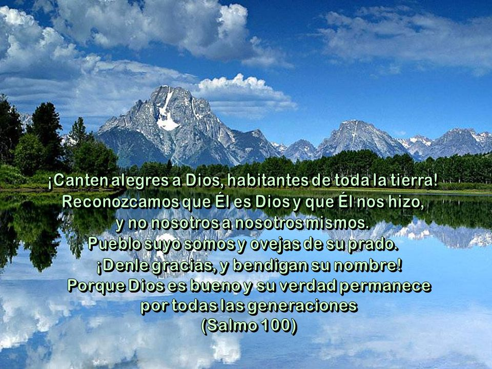 ¡Canten alegres a Dios, habitantes de toda la tierra!