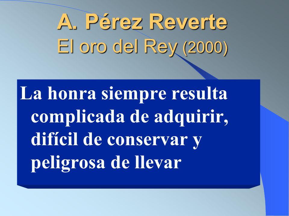 A. Pérez Reverte El oro del Rey (2000)
