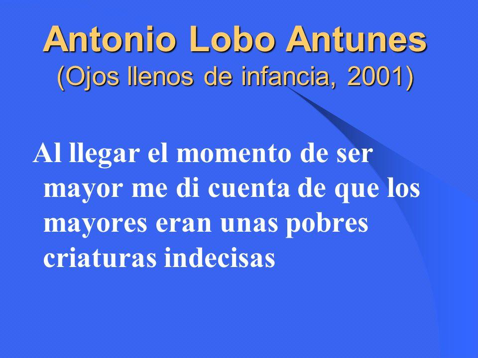 Antonio Lobo Antunes (Ojos llenos de infancia, 2001)