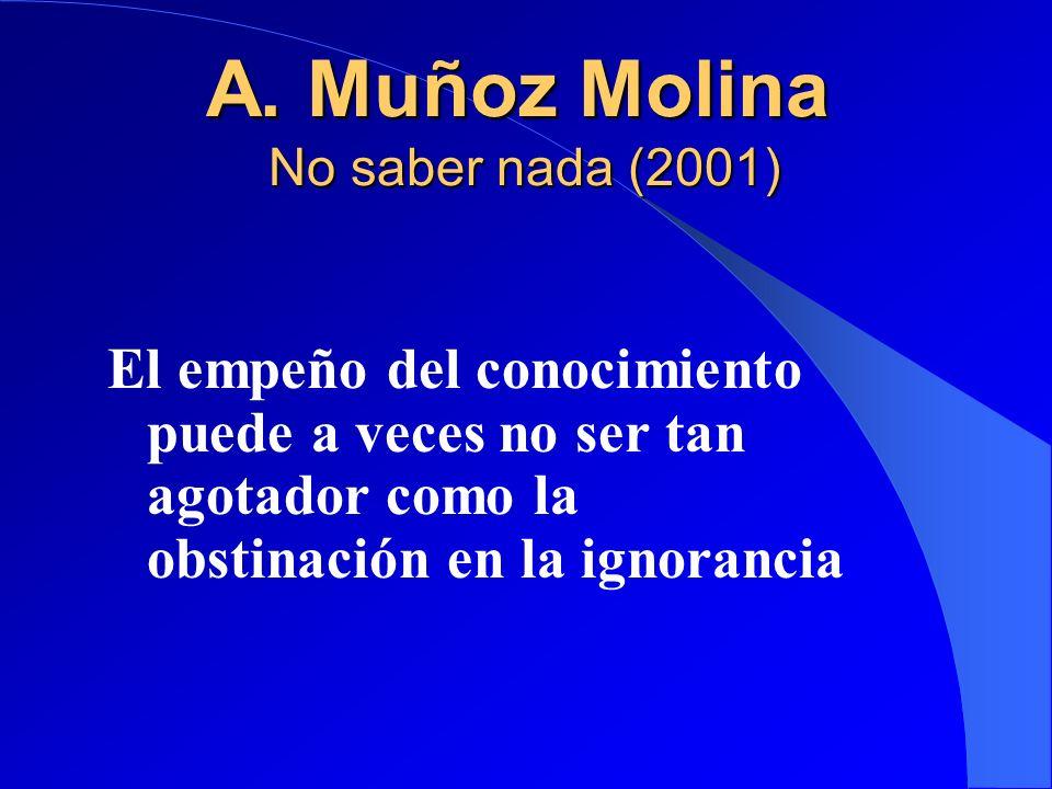 A. Muñoz Molina No saber nada (2001)