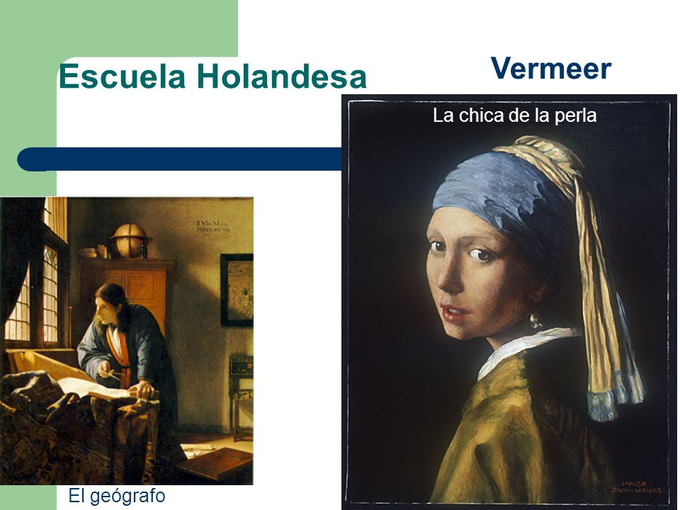 Escuela Holandesa Vermeer La chica de la perla El geógrafo