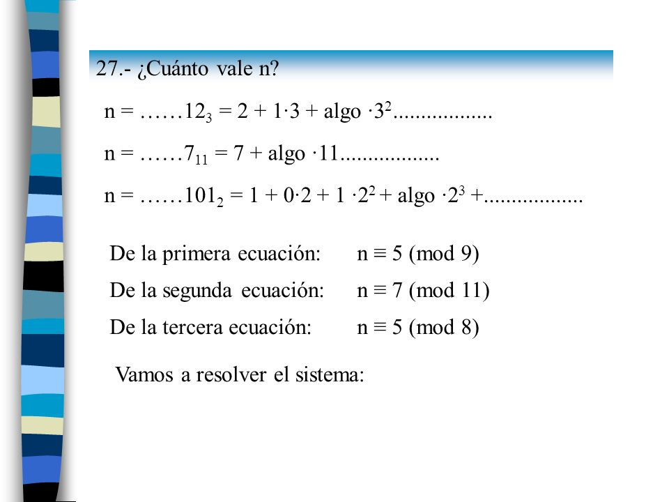 27.- ¿Cuánto vale n n = ……123 = 2 + 1·3 + algo ·32.................. n = ……711 = 7 + algo ·11..................